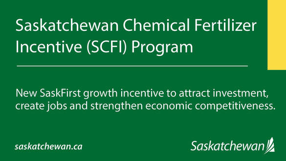 The New Saskatchewan Chemical Fertilizer Incentive (SCFI) Will Attract New Capital Investments In Large-Scale Chemical Fertilizer Production Facilities